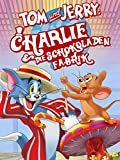 Tom and Jerry: Willy Wonka und die Schokoladenfabrik
