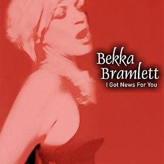 Best bekka bramlett i got news for you Reviews