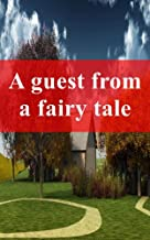 A guest from a fairy tale (Spanish Edition)