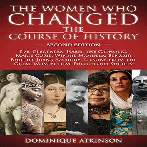 The Women Who Changed the Course of History, 2nd Edition audiobook cover art
