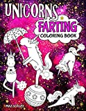 Unicorns Farting Coloring Book: A Hilarious Look At The Secret Life of The Unicorn (The Fartastic Series)