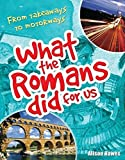 What the Romans did for us: From takeaways to motorways (age 7-8) (White Wolves Non Fiction)
