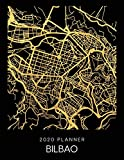 2020 Planner Bilbao: Weekly - Dated With To Do Notes And Inspirational Quotes - Bilbao - Spain (City Map Calendar Diary Book)