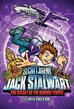 Secret Agent Jack Stalwart  Book 5  The Secret of the Sacred Temple  Cambodia  The Secret Agent Jack Stalwart Series 5