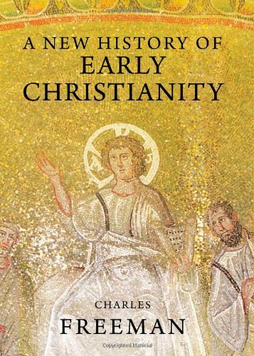 A New History of Early Christianity (English Edition)