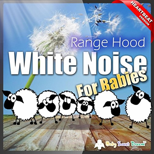 White Noise for Babies: Range Hood (Heartbeat Version)