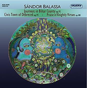 Balassa, S.: Journeys in Bihar County / Praise of Knigthtly Virtues / Civis Town of Debrecen