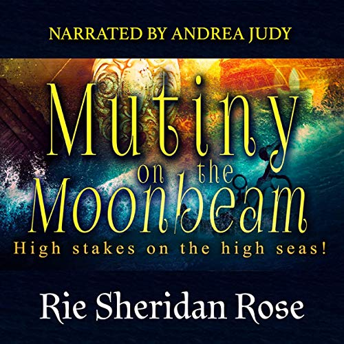 Mutiny on the Moonbeam Audiobook By Rie Sheridan Rose cover art