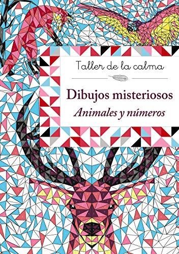 Taller de la calma. Dibujos misteriosos. Animales y números (Castellano - A Partir De 6 Años - Libros Didácticos - Taller De La Calma)