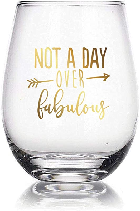 Birthday Gifts For Women Best Friend Not A Day Over Fabulous 15oz Stemless Wine Glass Unique Gift Idea For Age 30 30th 40 40th 45 50 50th 55 60 60th