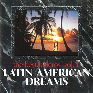 Latin American Dreams the Best Boleros, Vol.1