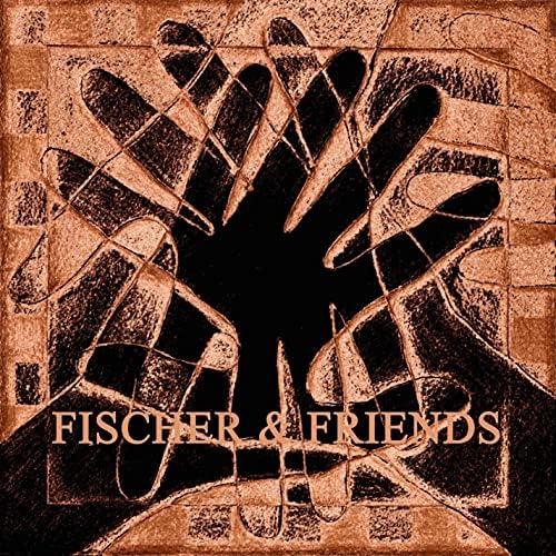 Fischer & Friends
