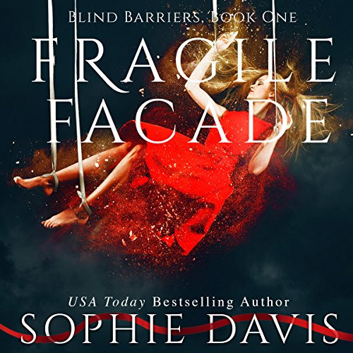 Fragile Facade     Blind Barriers Trilogy, Book 1              By:                                                                                                                                 Sophie Davis                               Narrated by:                                                                                                                                 Sarah Puckett                      Length: 7 hrs and 33 mins     17 ratings     Overall 4.4