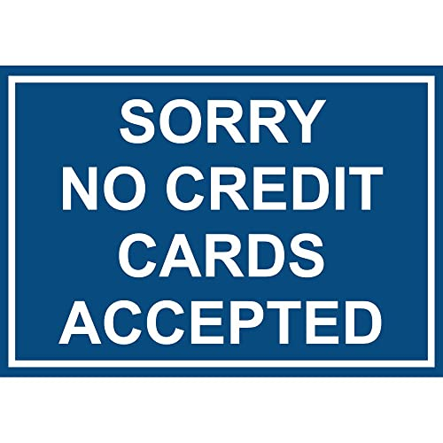 Sorry No Credit Cards Accepted Aluminum Metal Sign 10 in x 7 in