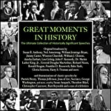 Great Moments in History: The Ultimate Collection of Historically Significant Speeches