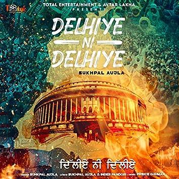 Delhiye Ni Delhiye