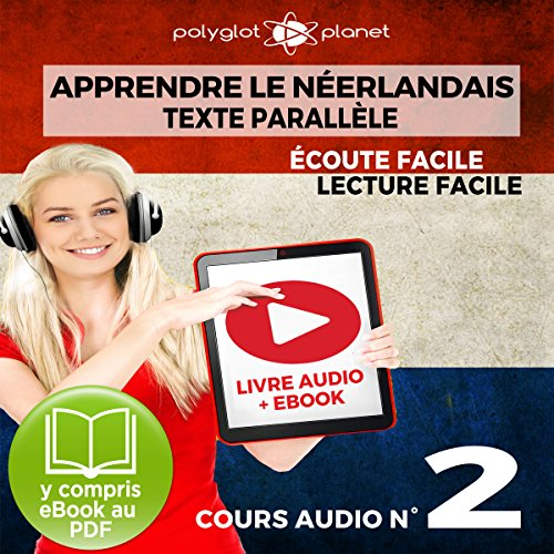 Apprendre le Néerlandais - Écoute Facile - Lecture Facile - Texte Parallèle Cours Audio No. 2 [Learn Dutch]     Lire et Écouter des Livres en Néerlandais              By:                                                                                                                                 Polyglot Planet                               Narrated by:                                                                                                                                 Danique van Vuren,                                                                                        Ory Meuel                      Length: 28 mins     Not rated yet     Overall 0.0