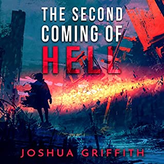 The Second Coming of Hell: An End of Days Tale with an Evil Twist audiobook cover art