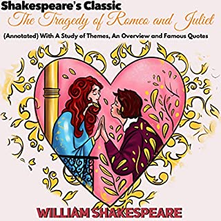 Shakespeare's Classic The Tragedy of Romeo and Juliet: (Annotated) with a Study of Themes, an Overview and Famous Quotes cover art