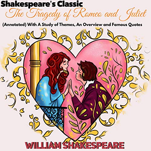 Shakespeare's Classic The Tragedy of Romeo and Juliet: (Annotated) with a Study of Themes, an Overview and Famous Quotes Titelbild