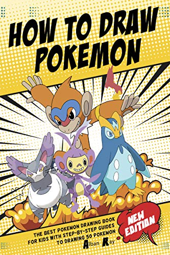 How To Draw Pokemon: The Best Pokemon Drawing Book For Kids With Step-By-Step Guides To Drawing 50 Pokemon (English Edition)