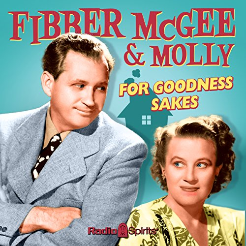 Fibber McGee and Molly: For Goodness Sakes audiobook cover art