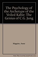 The Psychology of the Archetype of the Veiled Kabir: The Genius of C.G. Jung