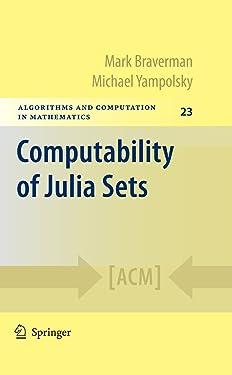 Computability of Julia Sets (Algorithms and Computation in Mathematics Book 23)
