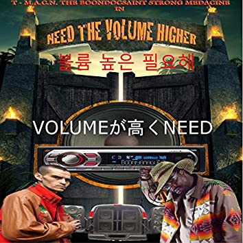 Need the Volume Higher (feat. Strong Medacine)