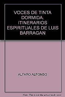 VOCES DE TINTA DORMIDA. ITINERARIOS ESPIRITUALES DE LUIS BARRAGAN