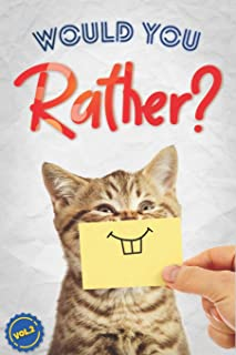 Would You Rather?: The Book Of Silly, Challenging, and Downright Hilarious Questions for Kids, Teens, and Adults(Activity & Game Book Gift Ideas)(Vol.2)