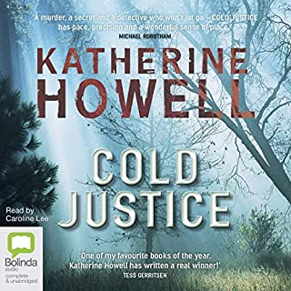 Cold Justice     Ella Marconi, Book 3              By:                                                                                                                                 Katherine Howell                               Narrated by:                                                                                                                                 Caroline Lee                      Length: 12 hrs and 27 mins     3 ratings     Overall 5.0