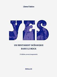 Yes: Un sentiment océanique dans le rock (French Edition)