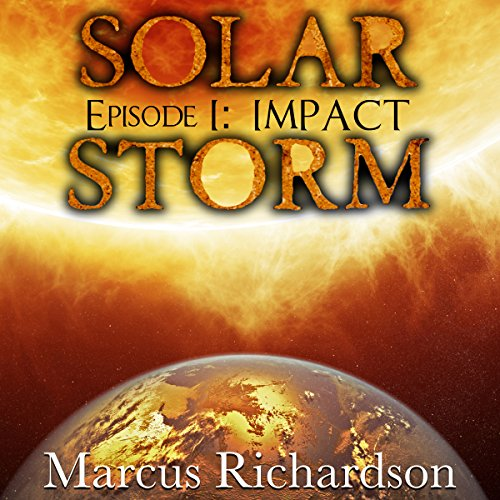 Solar Storm, Episode 1: Impact audiobook cover art