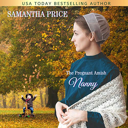 The Pregnant Amish Nanny Audiobook By Samantha Price cover art