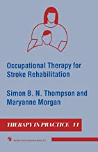 Occupational Therapy for Stroke Rehabilitation (Therapy in Practice Series)