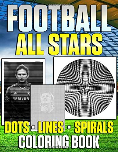Football All Stars Dots Lines Spirals Coloring Book: The Ultimate Coloring Book With World Soccer All