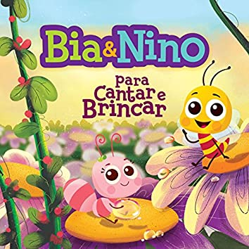 Bia & Nino - Para Cantar e Brincar