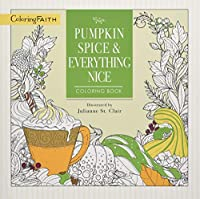 Pumpkin Spice & Everything Nice Coloring Book (Coloring Faith)