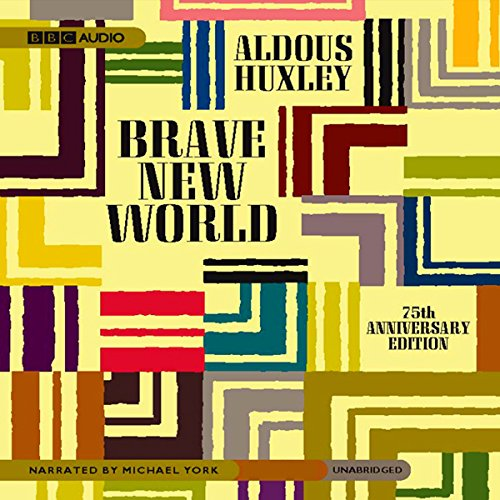Brave New World                   By:                                                                                                                                 Aldous Huxley                               Narrated by:                                                                                                                                 Michael York                      Length: 8 hrs     15,428 ratings     Overall 4.0