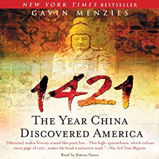 1421     The Year China Discovered America              By:                                                                                                                                 Gavin Menzies                               Narrated by:                                                                                                                                 Simon Vance                      Length: 12 hrs and 59 mins     175 ratings     Overall 4.2