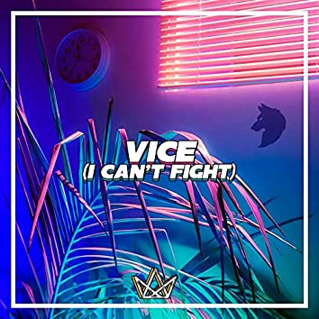 Vice (I Can't Fight)