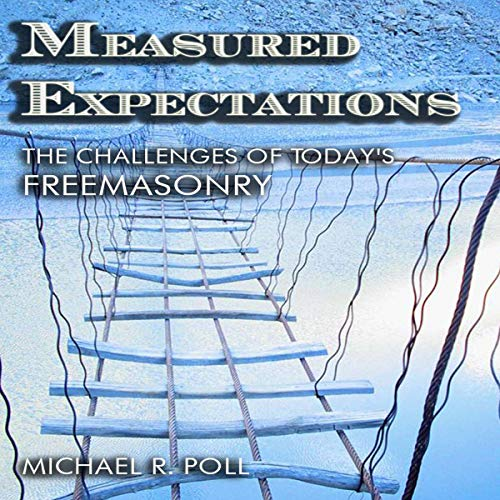 Measured Expectations: The Challenges of Today's Freemasonry audiobook cover art