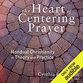 The Heart of Centering Prayer     Nondual Christianity in Theory and Practice              By:                                                                                                                                 Cynthia Bourgeault                               Narrated by:                                                                                                                                 Gabra Zackman                      Length: 5 hrs and 54 mins     4 ratings     Overall 3.8