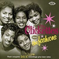 Their Complete Dice Recordings: Plus Later Sides by CLICKETTES MEET THE FASHIONS (2006-04-25)