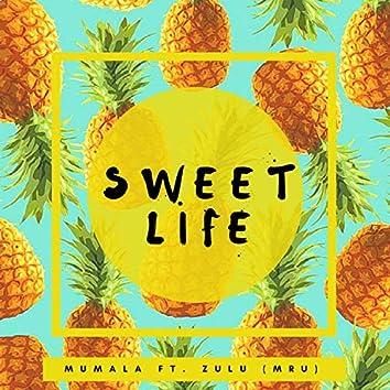 Sweet Life (feat. Zulu MRU)