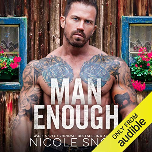 Man Enough     A Single Dad Romance              By:                                                                                                                                 Nicole Snow                               Narrated by:                                                                                                                                 Summer Roberts,                                                                                        Stephen Dexter                      Length: 8 hrs and 36 mins     24 ratings     Overall 3.8