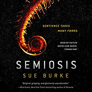 Semiosis     A Novel              Written by:                                                                                                                                 Sue Burke                               Narrated by:                                                                                                                                 Caitlin Davies,                                                                                        Daniel Thomas May                      Length: 14 hrs and 46 mins     12 ratings     Overall 4.2
