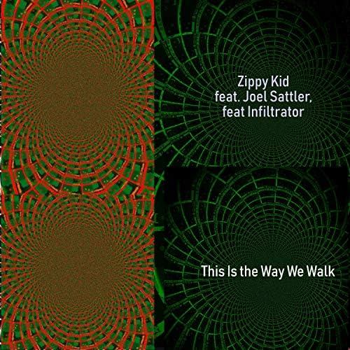 Zippy Kid feat. The Infiltrator & Joel Sattler