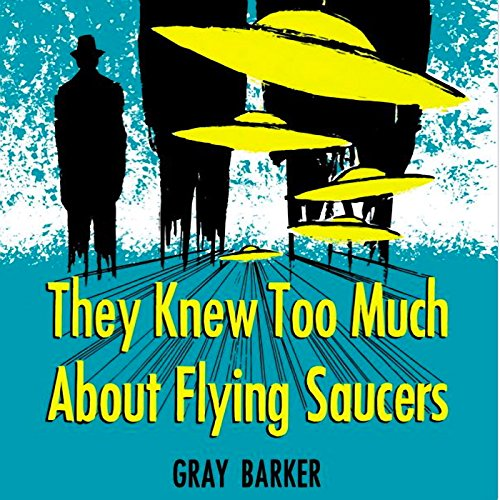 They Knew Too Much About Flying Saucers audiobook cover art